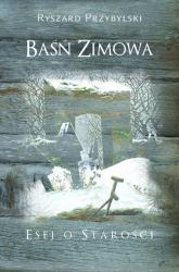 Baśń zimowa Esej o starości - Ryszard Przybylski | mała okładka