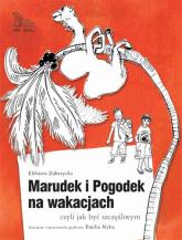 Marudek i Pogodek na wakacjach czyli jak być szczęśliwym - Elżbieta Zubrzycka | mała okładka