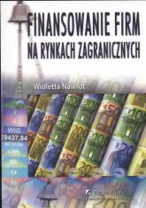 Finansowanie firm na rynkach zagranicznych - Wioletta Nawrot | mała okładka