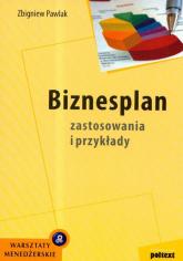 Biznesplan Zastosowania i przykłady - Zbigniew Pawlak | mała okładka