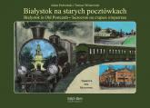Białystok na starych pocztówkach Białystok in Old Postcards - Dobroński Adam Czesław, Wiśniewski Tomasz   mała okładka