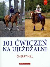 101 ćwiczeń na ujeżdżalni - Cherry Hill | mała okładka