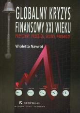 Globalny kryzys finansowy XXI wieku - Wioletta Nawrot | mała okładka