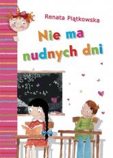 Nie ma nudnych dni - Renata Piątkowska | mała okładka