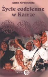 Życie codzienne w Kairze 2003-2004 - Anna Grajewska | mała okładka