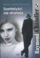 Szantażyści nie strzelają - Raymond Chandler | mała okładka