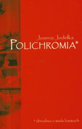 Polichromia - Joanna Jodełka | mała okładka