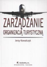 Zarządzanie organizacją turystyczną - Jerzy Kowalczyk | mała okładka