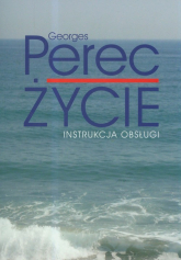 Życie Instrukcja obsługi Powieści - Georges Perec | mała okładka