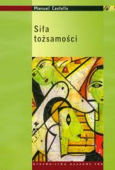 Siła tożsamości - Manuel Castells | mała okładka