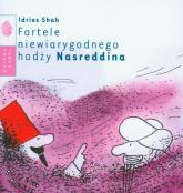 Fortele niewiarygodnego hodży Nasreddina - Idries Shah | mała okładka