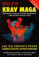 Krav Maga Jak się obronić przed uzbrojonym napastnikiem - Lichtenfeld Imi, Yanilov Eyal | mała okładka