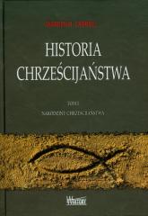 Historia chrześcijaństwa Tom 1 Narodziny chrześcijaństwa - Carroll Warren H. | mała okładka
