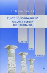 Klucz do solidarności wielkiej rodziny intelektualnej - Heliodor Święcicki | mała okładka