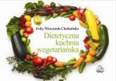 Dietetyczna kuchnia wegetariańska - Zofia Wieczorek-Chełmińska | mała okładka
