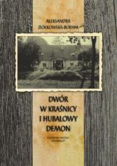 Dwór w Kraśnicy i Hubalowy demon - Aleksandra Ziółkowska-Boehm | mała okładka