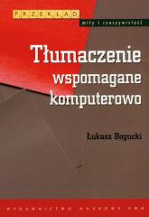 Tłumaczenie wspomagane komputerowo - Łukasz Bogucki | mała okładka