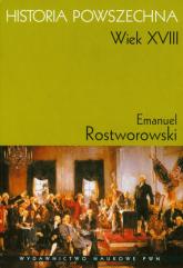 Historia Powszechna Wiek XVIII - Emanuel Rostworowski | mała okładka