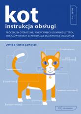 Kot instrukcja obsługi Procedury operacyjne, wykrywanie i usuwanie usterek, wskazówki i rady zapewniające dożywotnią gwaran - Brunner David, Stall Sam | mała okładka