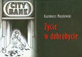 Życie w dobrobycie - Kazimierz Mozolewski | mała okładka