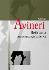 Hegla teoria nowoczesnego państwa - Shlomo Avineri | mała okładka