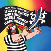 Jeszcze dalsze burzliwe dzieje pirata Rabarbara - Wojciech Witkowski | mała okładka