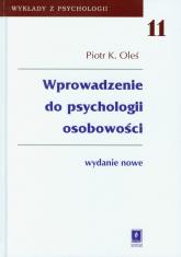 Wprowadzenie do psychologii osobowości Tom 11 - Oleś Piotr K. | mała okładka