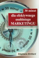 30 minut dla efektywnego osobistego marketingu - Stephane Etrillard | mała okładka