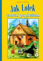 Jak Lolek został papieżem - Mariusz Wollny   mała okładka