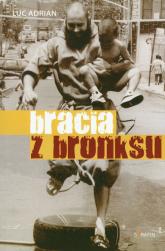 Bracia z Bronksu - Adrian Luc | mała okładka
