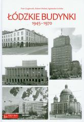 Łódzkie budynki 1945-1970 - Gryglewski Piotr, Wróbel Robert, Ucińska Agnieszka   mała okładka