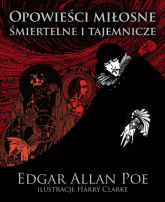 Opowieści miłosne śmiertelne i tajemnicze - Poe Edgar Allan | mała okładka