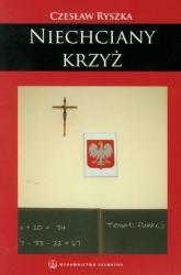 Niechciany krzyż - Czesław Ryszka | mała okładka