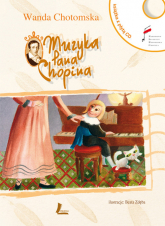 Muzyka Pana Chopina z płytą CD - Wanda Chotomska | mała okładka