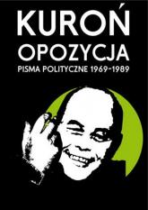 Opozycja Pisma polityczne 1969-1989 - Jacek Kuroń | mała okładka