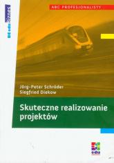 Skuteczne realizowanie  projektów - Schroder Jorg-Peter, Diekow Siegfried | mała okładka