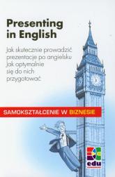 Presenting in English Jak skutecznie prowadzić prezentacje po angielsku. Jak optymalnie się do nich przygotować. - Marion Grussendorf | mała okładka