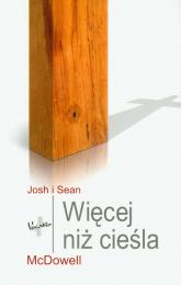 Więcej niż cieśla - Mcdowell Josh, McDowell Sean | mała okładka
