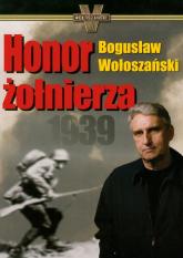 Honor żołnierza 1939 - Bogusław Wołoszański | mała okładka