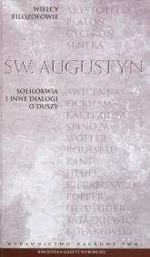 Wielcy filozofowie 7 Solilokwia i inne dialogi o duszy - Augustyn Św. | mała okładka