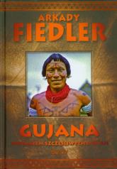 Gujana Spotkałem szczęśliwych Indian - Arkady Fiedler | mała okładka