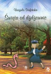 Święta od dżdżownic czyli moje policyjne postrzeganie świata - Urszula Stufińska | mała okładka