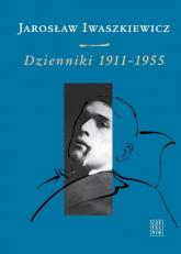Dzienniki 1911-1955 Tom 1 - Jarosław Iwaszkiewicz | mała okładka