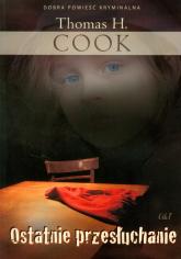 Ostatnie przesłuchanie - Cook Thomas H.   mała okładka