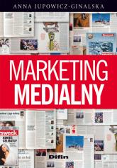 Marketing medialny - Anna Jupowicz-Ginalska | mała okładka