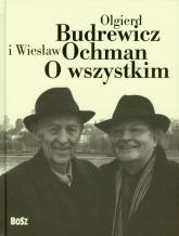 O wszystkim - Budrewicz Olgierd, Ochman Wiesław | mała okładka