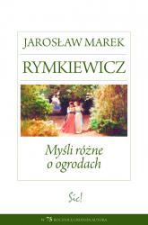 Myśli różne o ogrodach - Rymkiewicz Jarosław Marek | mała okładka