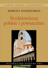 Średniowiecze polskie i powszechne Wybór pism - Marceli Handelsman   mała okładka