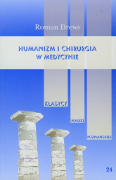 Humanizm i chirurgia w medycynie - Roman Drews   mała okładka