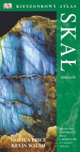 Kieszonkowy atlas skał i minerałów - Price Monica, Walsh Kevin | mała okładka